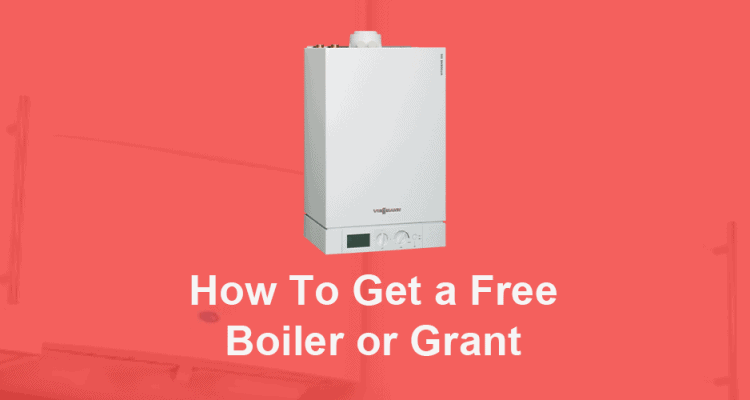 How To Get A Free Boiler Or Grant?