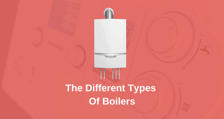 The Different Types Of Boilers