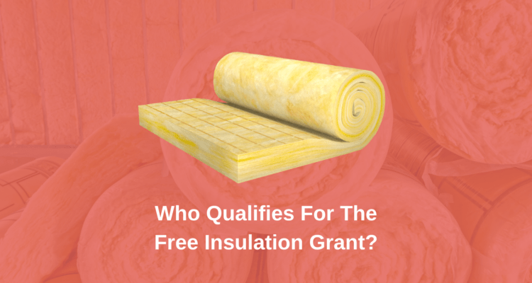 Who Qualifies For The Free Insulation Grant?