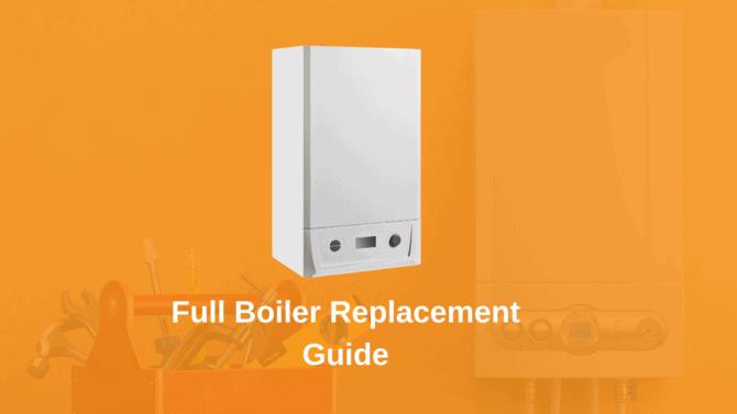 Full Boiler Replacement Guide