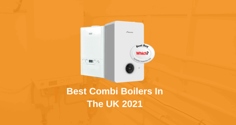 Best Combi Boilers In The UK 2021